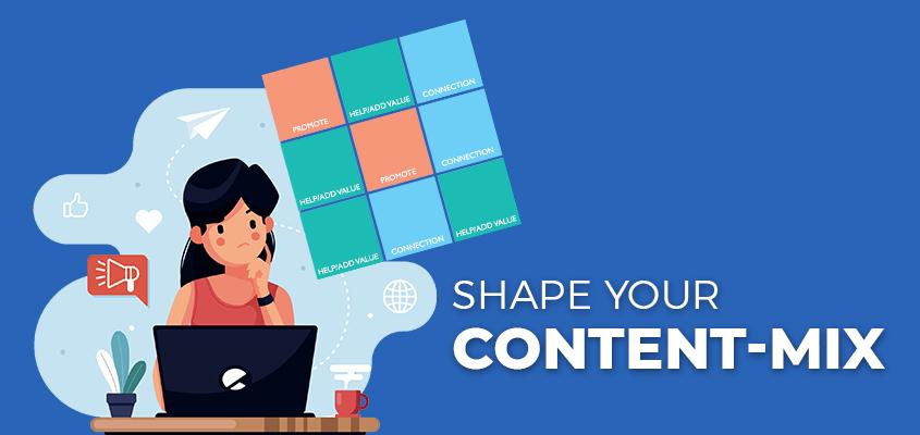 Shape Your Content-mix