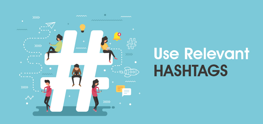 Use Relevant Hashtags