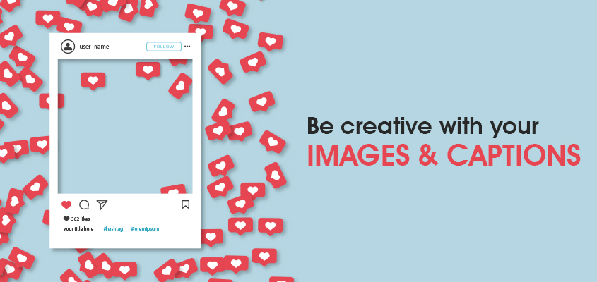 Be Creative with Your Images and Captions