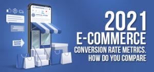 2021 Ecommerce Conversion Rate Metrics