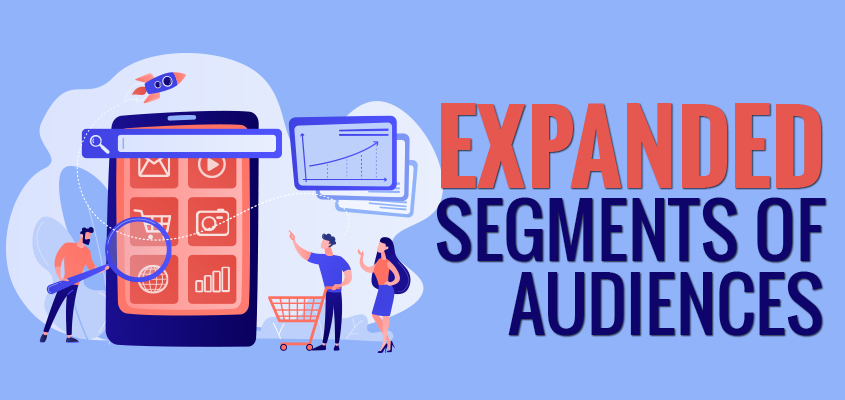 Expanded Segments of Audiences