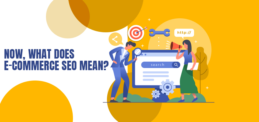 What Does E-commerce SEO Mean