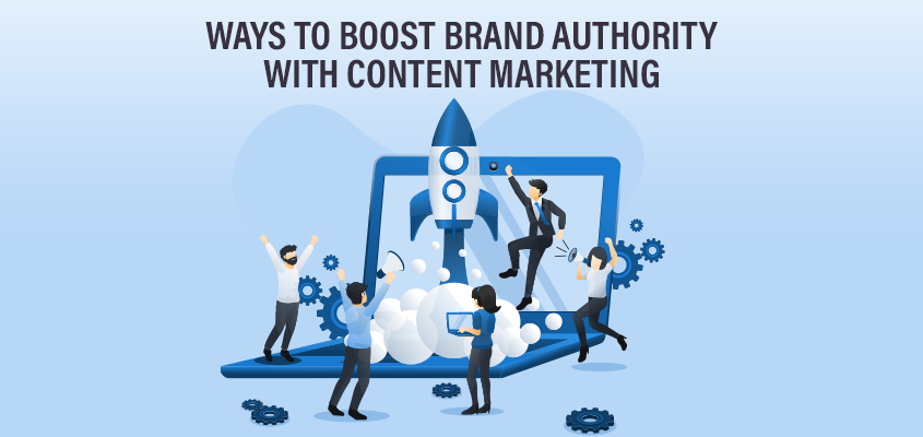Boost Brand Authority with Content Marketing